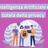 intelligenza Artificiale e tutela privacy