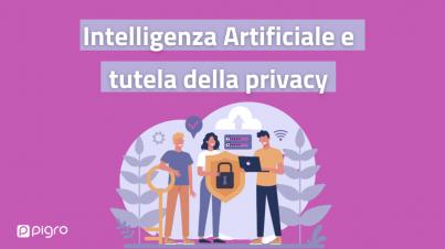 intelligenza Artificiale e tutela privacy
