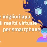 migliori app di realtà virtuale 3d per smartphone e iphone