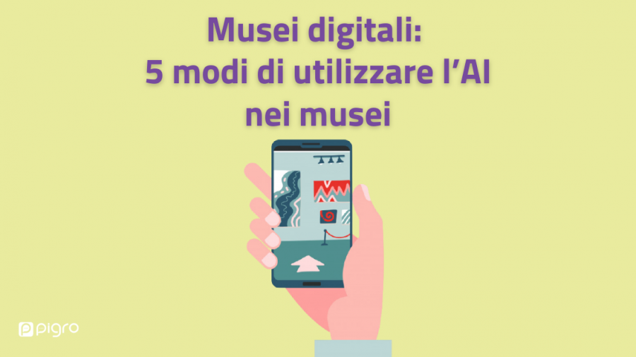 Musei digitali: 5 modi di utilizzare l'intelligenza Artificiale nei musei